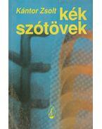 Kék szótövek (dedikált) - Kántor Zsolt