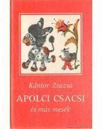Apolci csacsi és más mesék - Kántor Zsuzsa