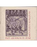 Észt grafikai és iparművészeti kiállítás - Kaposvári Gyula