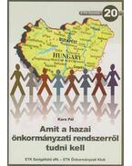 Amit a hazai önkormányzati rendszerről tudni kell - Kara Pál, dr.