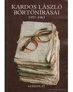 Kardos László börtönírásai 1957-1963 - Kardos László