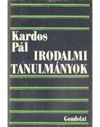 Irodalmi tanulmányok - Kardos Pál