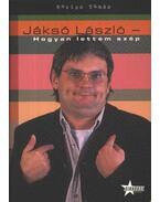 Jáksó László - Hogyan lettem szép - Karizs Tamás