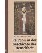 Religion in der Geschichte der Menschheit - Karl-Heinz Ohlig