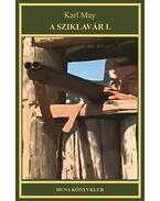 A sziklavár I. - Karl May indián történetek sorozat - 19. kötet - Karl May