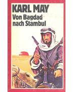 Von Bagdad nach Stambul - Karl May