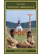 Winnetou öröksége II. - Karl May indián történetek sorozat - 18. kötet - Karl May