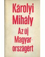 Az új Magyarországért - Károlyi Mihály