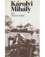 Hit, illúziók nélkül - Károlyi Mihály