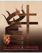 Uralkodók és corvinák / Potentates and Corvinas - Karsay Orsolya (szerk.)