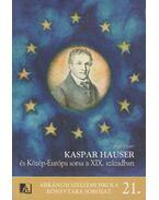 Kaspar Hauser és Közép-Európa sorsa a XIX. században