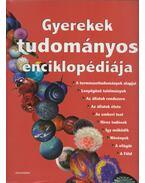 Gyerekek tudományos enciklopédiája - Kasznár Veronika Katalin