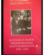 Katolikus papok békemozgalma Magyarországon 1950-1956