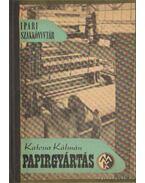 Papírgyártás - Katona Kálmán