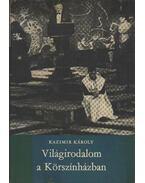 Világirodalom a Körszínházban - Kazimir Károly