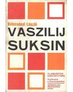 Vaszilij Suksin - Kelecsényi László
