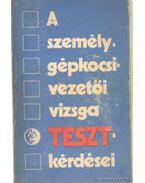 A személygépkocsi-vezetői vizsga teszt-kérdései - Keller Ervin, Kalivoda Alajos, Jakab Ferenc