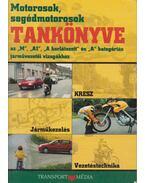 Motorosok, segédmotorosok tankönyve - Keller Ervin, Takács Ferenc, Virágh Sándor