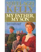 My Father, My Son - KELLY, SHEELAGH