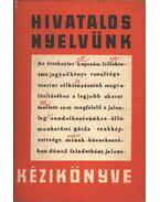 Hivatalos nyelvünk kézikönyve - Kemény Gábor, Grétsy László, Bíró Ágnes