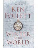 WINTER OF THE WORLD - Ken Follett