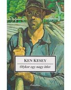 Olykor egy nagy ötlet - Ken Kesey