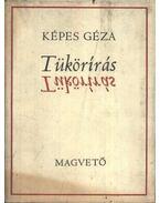 Tükörírás - Képes Géza