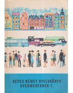 Képes német nyelvkönyv gyermekeknek 1. kötet - Bács Rudolfné-Telegdi Bernát