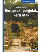 Kerítések, pergolák, kerti utak