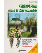 Kerékpárral a Felső- és Közép-Tisza vidékén