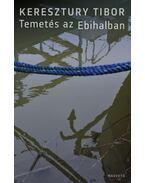 Temetés az Ebihalban - Keresztury Tibor