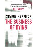 The Business of Dying - Kernick, Simon