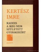 Kaddis a meg nem született gyermekért - Kertész Imre