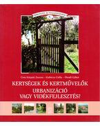 Kertségek és kertművelők - Urbanizáció vagy vidékfejlesztés?