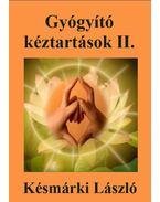 Gyógyító kéztartások II. - Késmárki László
