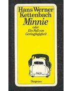 Minnie oder ein Fall von Geringfügigkeit - KETTENBACH, HANS WERNER