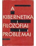 A kibernetika filozófiai problémái