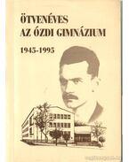 Ötvenéves az ózdi Gimnázium 1945-1995