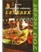 Hej szakácsok szakácsok... - Levesek - 700 recept