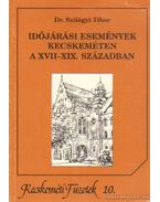 Időjárási események Kecskeméten a XVII-XIX. században