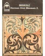 Miskolc - Herman Ottó Múzeum 2.