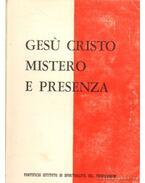 Gesú Cristo Mistero e Presenza