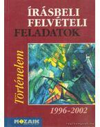 Történelem írásbli felvételi feladatok 1996-2002