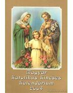 Magyar Katolikus Kincses Kalendárium 2004