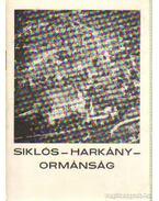 Siklós - Harkány - Ormánság