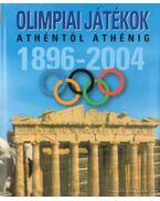 Olimpiai játékok Athéntól-Athénig 1896-2004