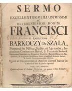 Sermo Excellentissimi Illustrissimi ac Reverendissimi Domini Francisci