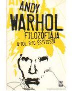 Andy Warhol filozófiája A-tól B-ig és vissza