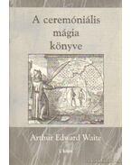 A ceremóniális mágia könyve I. kötet