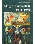 Magyar történelem 1914-1990 - Salamon Konrád